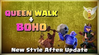 New Style: Queen Walk+BoHo | TH11 War Strategy #206 | COC 2018 |
