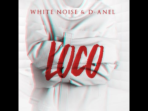 watch Loco - White Noise y D-Anel (@whitenoiseydanel)