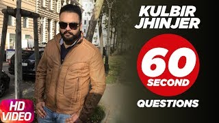 Kulbir Jhinjer | 60 Second Questions | Speed Records