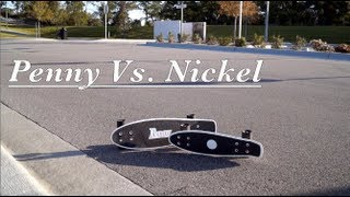 PENNY vs. NICKEL Skateboard: Comparison + Test Ride