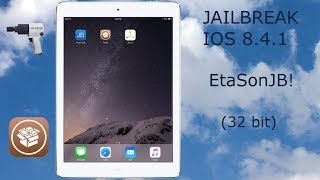 How to jailbreak iOS 8.4.1 FULLY UNTETHERED using EtasonJB! (32 bit)