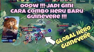 OWW!! GINI COMBO TERBAIK GLOBAL HERO Guinevere Mobile Legends