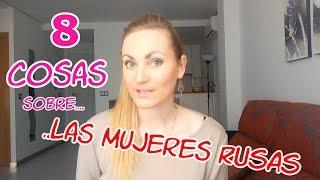 8 cosas sobre LAS MUJERES RUSAS.  rusa habla español