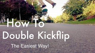 HOW TO DOUBLE KICKFLIP THE EASIEST WAY!