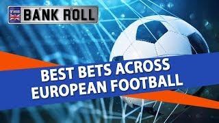 Best Bets Across European Football | Team Bankroll Betting Tips & Soccer Picks | Feb 14th