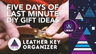 5 Days of DIY Gifts - Leather Key Organizer - LMSAT