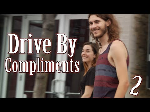 Drive By Compliments 2