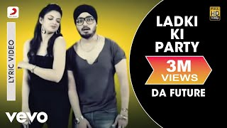 Nambardar - Ladki Ki Party feat Raftaar | Da Future | Lyric Video ft. Raftaar