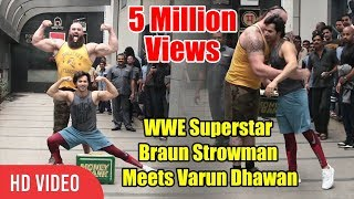 WWE Superstar Braun Strowman Will Meet Varun Dhawan | Viralbollywood