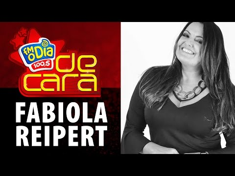FM O Dia De Cara com Fabiola Reipert
