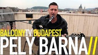 PÉLY BARNA - FEARS (BalconyTV)