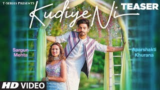 Song Teaser Kudiye Ni  Aparshakti Khurana  Neeti Mohan  Ft. Sargun Mehta  Releasing 31st May uploaded on 30-05-2019 11286 views