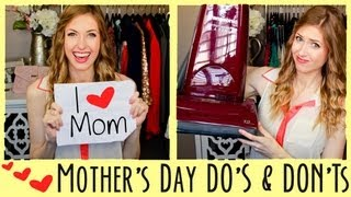 ♥ DO's & DON'Ts of Mother's Day ((+ Photos of Me & My Mom!))