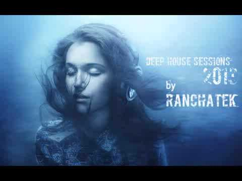 Deep House Sessions 2013 by RanchaTek HQ 001