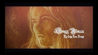 My Only True Friend (LYRIC VIDEO) | Gregg Allman - Southern Blood