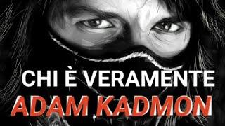 Adam Kadmon - la Verità.