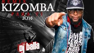 KIZOMBA TIME PARA TI 2016 DJ BALLA.mp3