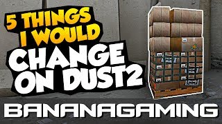 CS:GO - 5 THINGS I WOULD CHANGE ON DUST2