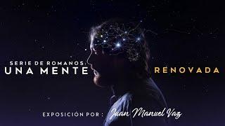 Una Mente Renovada - Juan Manuel Vaz
