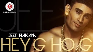 Hey G Ho G Official Video | Jeet Hakam | Ikka | HD
