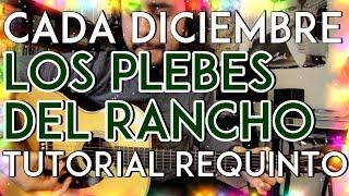 Cada Diciembre - Los Plebes del Rancho - Tutorial - REQUINTO - Como tocar en Guitarra