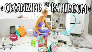 ORGANIZING MY BATHROOM!