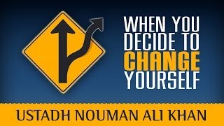 When You Decide To Change Yourself ᴴᴰ ┇ Powerful Reminder ┇ by Ustadh Nouman Ali Khan ┇ TDR ┇