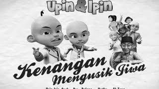 Upin & Ipin - Kenangan Mengusik Jiwa (FULL)