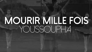 MOURIR MILLE FOIS - DANSES (Youssoupha)