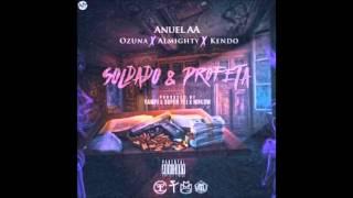 Almighty - Soldado Y Profeta (ft. Anuel AA) Kendo Kaponi, Ozuna [Official Audio]