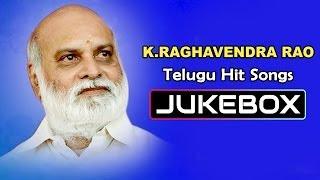 K.Raghavendra Rao Telugu Hit Songs || Jukebox