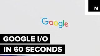 Google I/O Recap in 60 Seconds