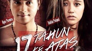 Trailer Film Indonesia: 17 Tahun Ke Atas -- Ajun Perwira, Sonya Fatmala