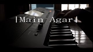 Tubelight - Main Agar | Piano cover by Tanuj Tiwari | Salman | Pritam | Atif A| Kabir K| Latest Song