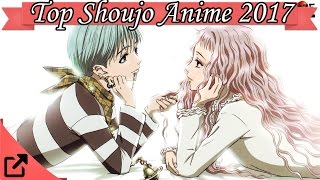Top 25 Shoujo Anime 2017 (All The Time)
