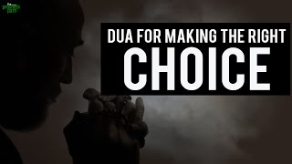 Dua For Making The Right Choice