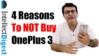 4 Reasons To Not Buy OnePlus 3- Crisp Review By Intellect Digest