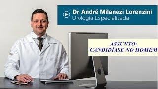 Candidíase no homem  - Dr. André Milanezi Lorenzini - Belo Horizonte - MG