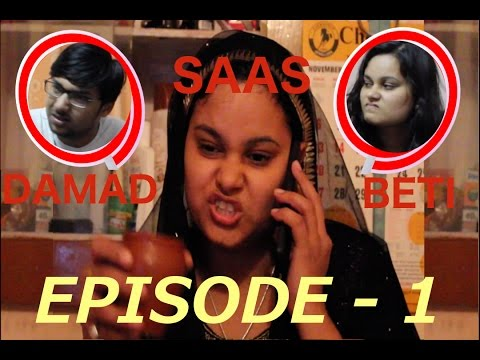 SAAS BETI AUR DAMAD EPISODE-1