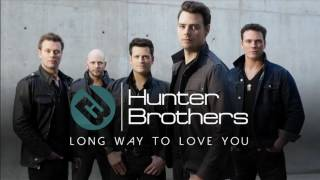 Hunter Brothers - Long Way to Love You (Audio Only)
