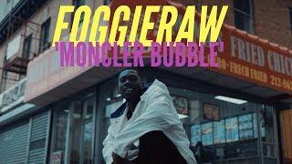 Foggieraw - Moncler Bubble w/ Dj Yung Vamp @foggieraw