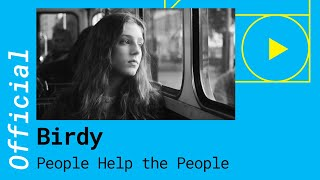 Birdy - People Help The People  (Official Music Video)