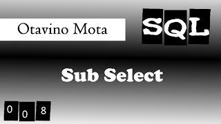 Sub Select em tabelas de histórico - SQL Aula 08