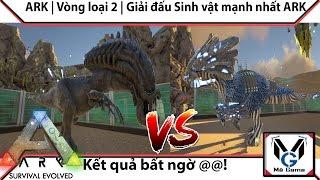 ARK | Vòng loại 2 | Giải đấu Sinh vật mạnh nhất ARK : DoDo Rex quá mạnh đi (p2)