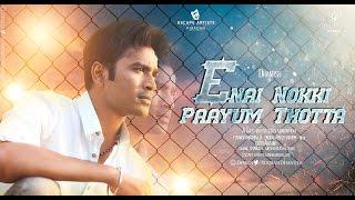 Enai Noki Paayum Thota Official Teaser & Trailer  | Dhanush | Megha Akash | Gautham Vasudev Menon