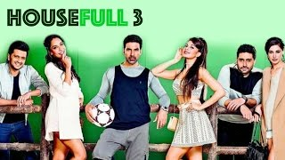 Housefull 3 Official Trailer   Housefull 3 Official Teaser   Housefull 3 First Look