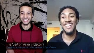 Astral projection  - The Q&A with Gordon xavier & Ryan Cropper