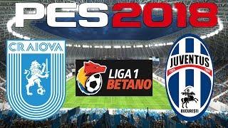 PES 2018 - 2017-18 Liga 1 - UNIVERSITATEA CRAIOVA vs JUVENTUS BUCHAREST