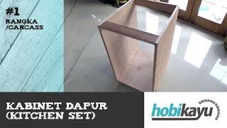 Buat Sendiri Kitchen Cabinet/Kitchen Set - Bagian 1 - Rangka