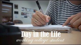 A Day in the Life // Working College Student
